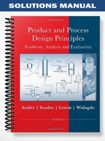 Solutions manual for product and process design principles synthesis solutions manual product process design principles synthesis analysis design 3rd edition seider at fandeluxe Gallery