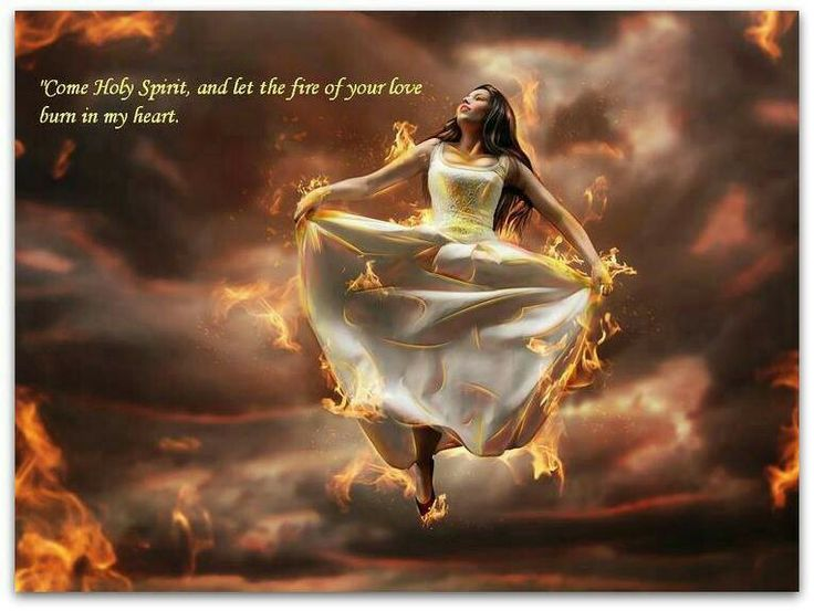 Come Holy Spirit, and let the fire of Your love burn in my heart. Holy Fire consume me!