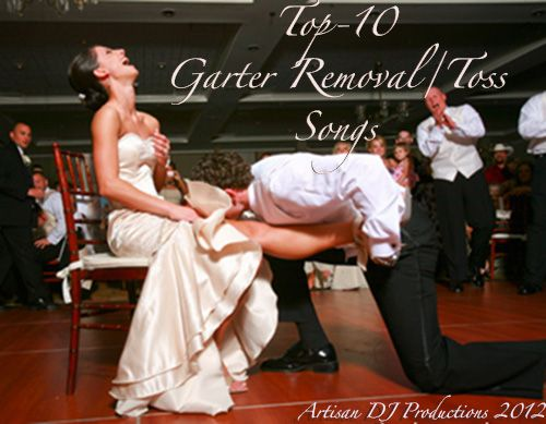 """""""MY TOP-10 GARTER REMOVAL/TOSS SONGS""""-- This is cool really only because it tells the tradition behind the garter toss. Crazy!"""