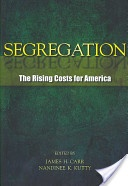 Segregation :the rising costs for America /ed. by James H. Carr, Nandinee K. Kutty. New York ;London :Routledge,2008. ISBN:0-415-96534-9 (hbk)