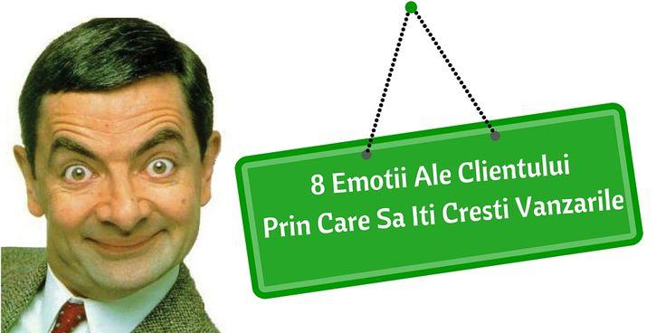 8 Emotii Ale Clientului Prin Care Sa Iti Cresti Vanzarile