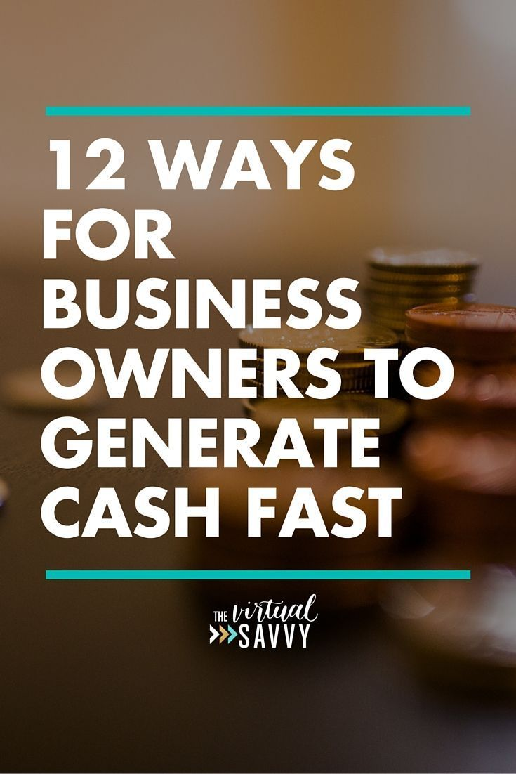 12 Ways for Business Owners to Generate Cash FAST