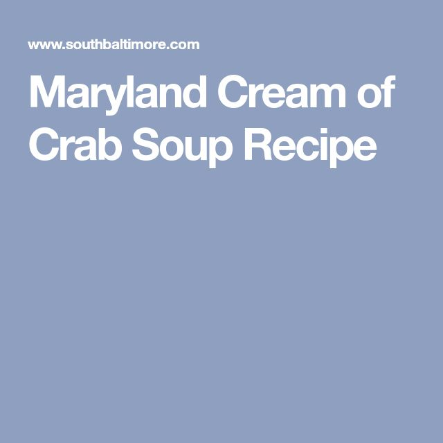 The 25 best recipe for maryland cream of crab soup ideas on pinterest do it yourself has never tasted so good as with this creamy and smooth maryland favorite soup this is not maryland crab soup which is vegetable based solutioingenieria Gallery