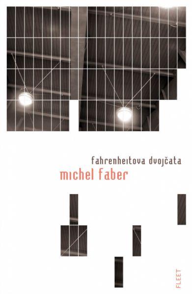 Michel Faber: Fahrenheitova dvojčata