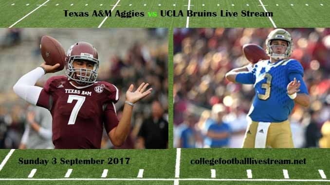 Texas A&M Aggies vs UCLA Bruins Live Stream Teams: Aggies vs Bruins Time: 7:30 PM ET Week-1 Date: Sunday, 3 September 2017 Location: Rose Bowl, Pasadena, CA TV: ESPN NETWORK Texas A&M Aggies vs UCLA Bruins Live Stream Watch College Football Live Streaming Online The Texas A & M...