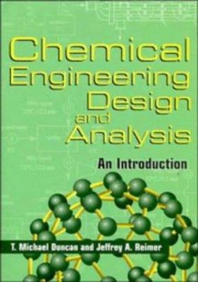 Chemical engineering design and analysis : an introduction / T. Michael Duncan and Jeffrey A. Reimer9780521639569 - Busca de Google