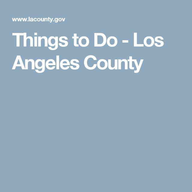 Things to Do - Los Angeles County