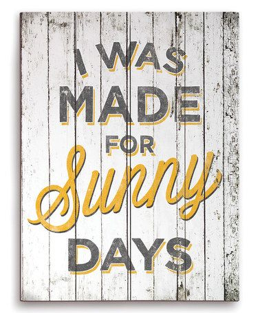 Look at this #zulilyfind! 'I Was Made for Sunny Days' Wall Sign #zulilyfinds