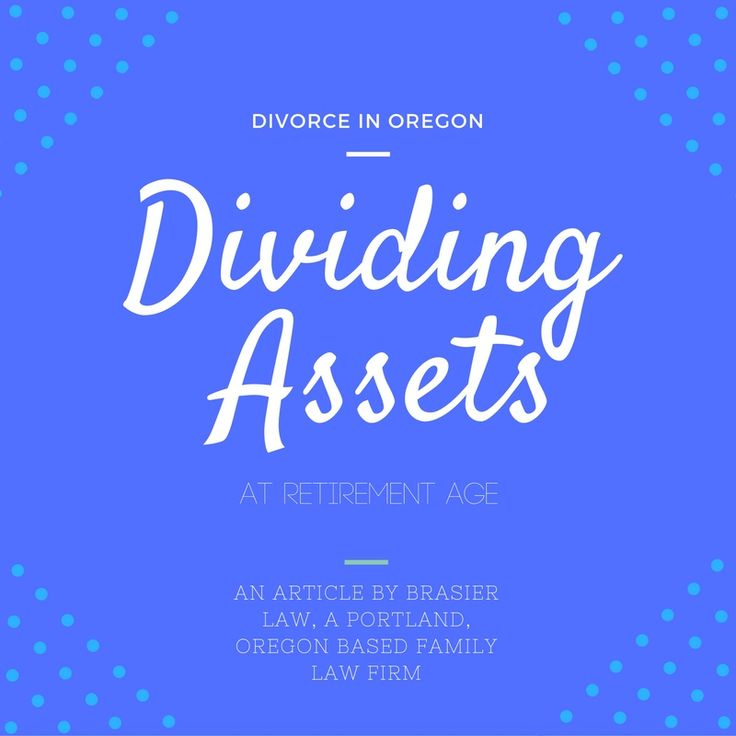 When divorcing during retirement age the division of assets can be especially important for both parties. Find out more about the way division of assets is viewed in Oregon in our newest article: http://wp.me/p5oRDx-1XH #Divorce #Oregondivorce #dividingassets #Retirement #Oregon #Familylaw