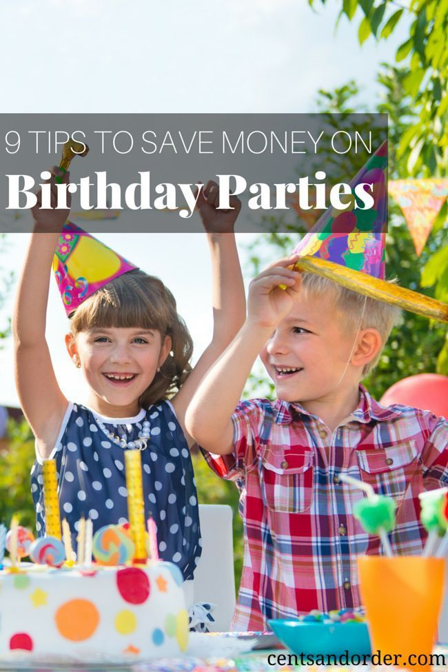 9 tips to save money on birthday parties for kids