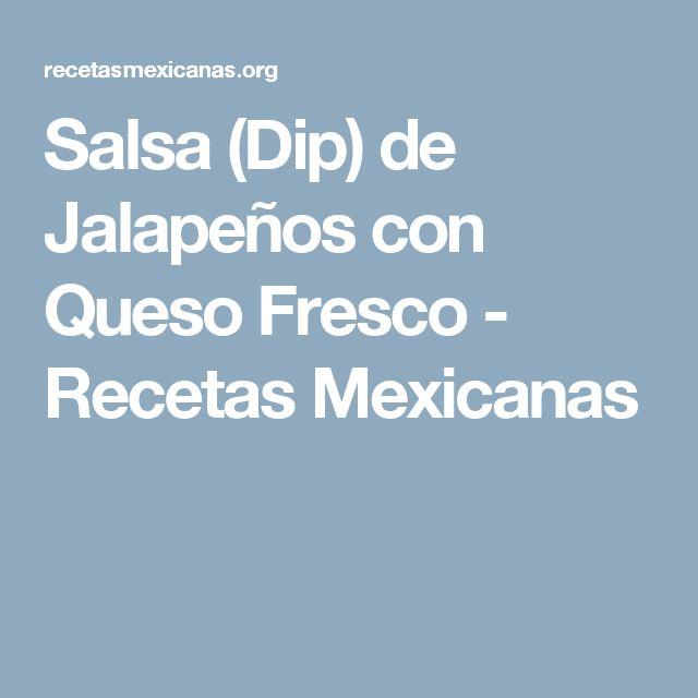 Salsa (Dip) de Jalapeños con Queso Fresco - Recetas Mexicanas