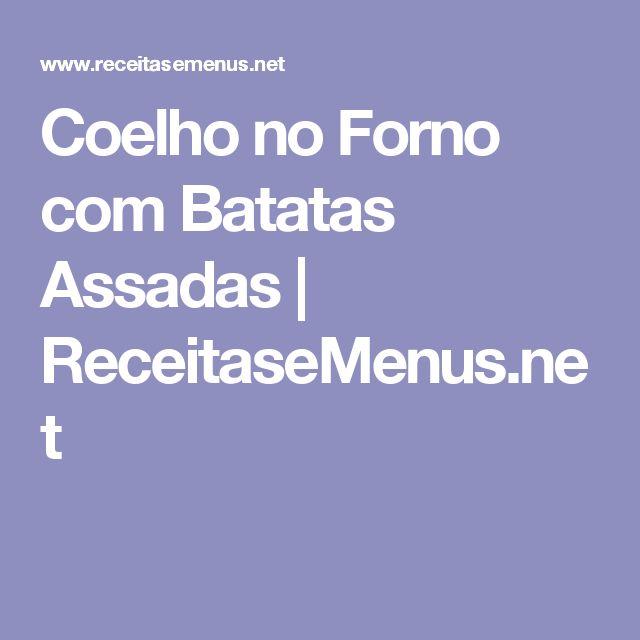 Coelho no Forno com Batatas Assadas | ReceitaseMenus.net