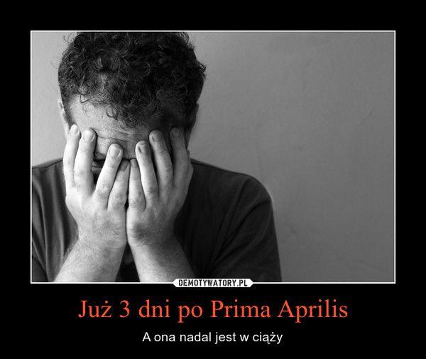 Już 3 dni po Prima Aprilis