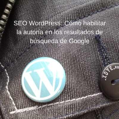 Cómo habiilitar la Autoria de Google en WordPress