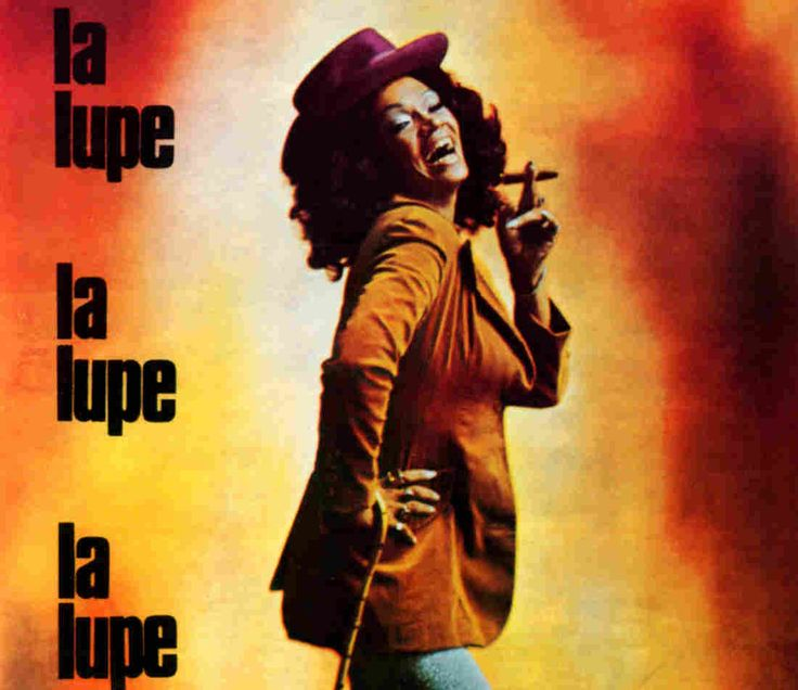 La Lupe (NPR Story): http://www.npr.org/sections/altlatino/2013/12/18/255282456/la-lupe-queen-of-latin-soul-the-original-alt-latina