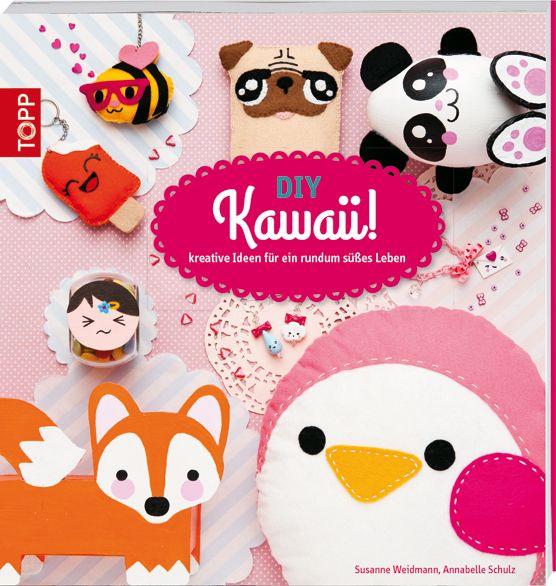 DIY Kawaii - Kreative Ideen für ein rundum süßes Leben