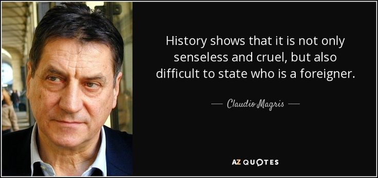 History shows that it is not only senseless and cruel, but also difficult to state who is a foreigner.