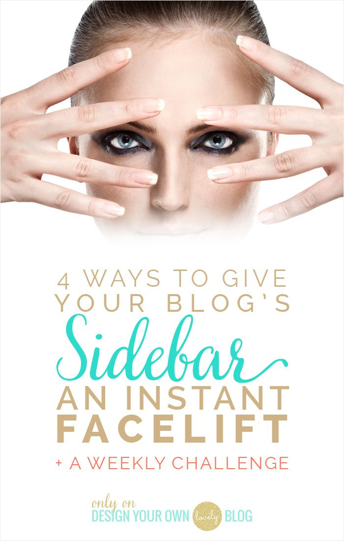Give Your Sidebar a Facelift! 4 Ways to Keep Your Blog's Sidebar Clean + Simple. We're talking Sidebars all month long at DesignYourOwnBlog.com. Come clean yours up today!