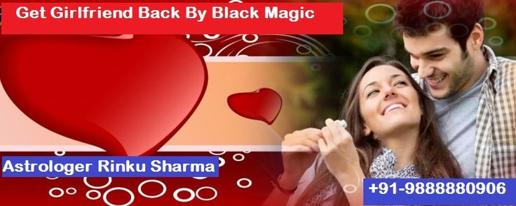 #How #To #Get #Girlfriend #back #by #Black Magic ? +91-9888880906  When a guy enters into true love with a girl who just has sole reason to marry her and wants to spend his whole life with her, but sometime his girlfriend does not care about his love and affection for herself. She starts to fight in small question. If you look for a better way your question like how to get girlfriend back then black magic are right way for you. Our Black magic Specialist in Delhi Solve your all problems.