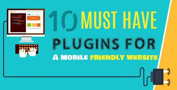 10-Must-have-plugins-for-a-mobile-friendly-website