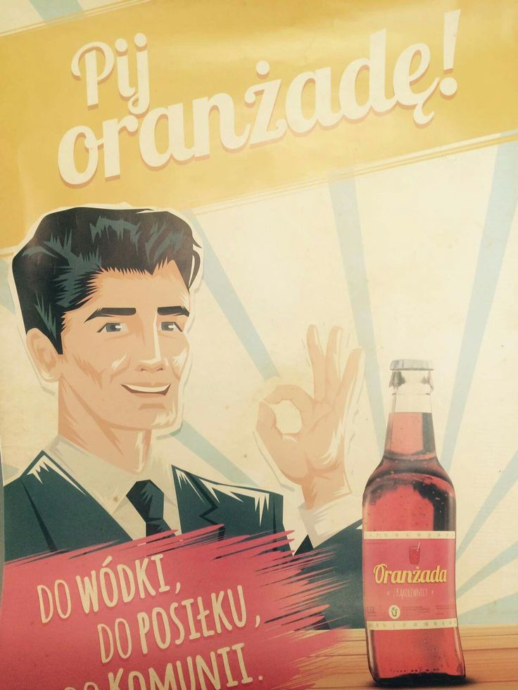 """Do wszystkiego!  """"Drink Orangeade! with vodka, with dinner, with Holy Communion"""""""