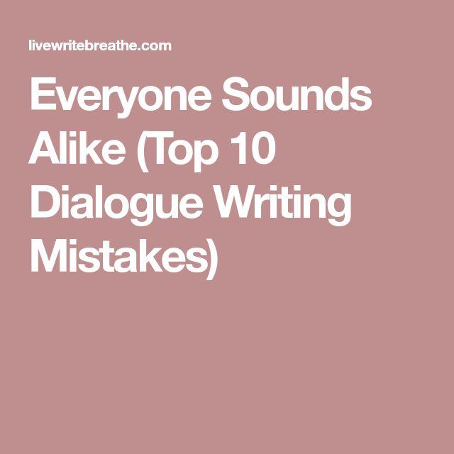 Everyone Sounds Alike (Top 10 Dialogue Writing Mistakes)