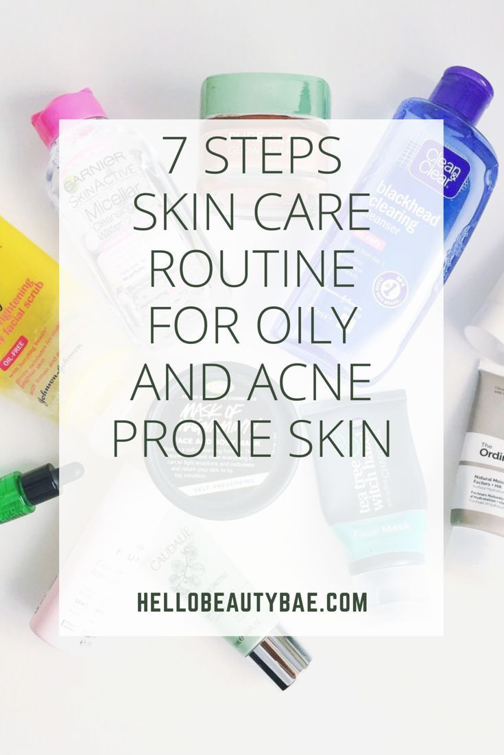 7 Steps Skin Care Routine For Oily And Acne Prone Skin Oily Skin Care Skin Care Routine Steps Acne Prone Skin