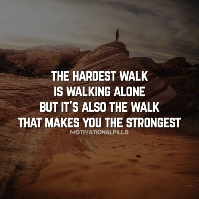 Quote. Path. Walk. Alone. Inspiration. Motivation. Success