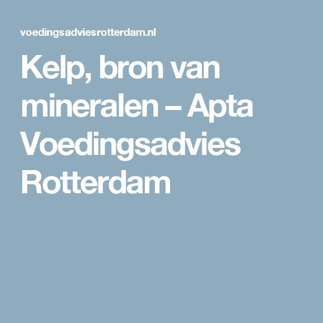 Kelp, bron van mineralen – Apta Voedingsadvies Rotterdam