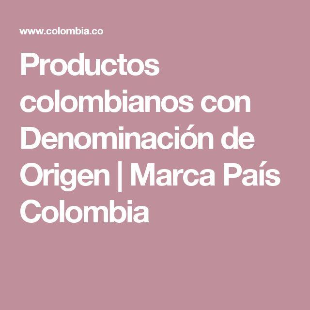 Productos colombianos con Denominación de Origen | Marca País Colombia