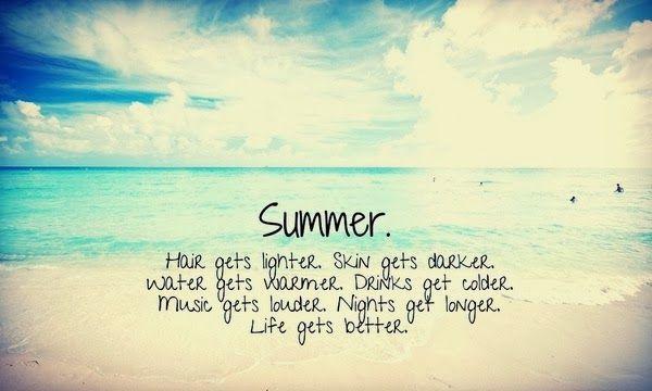 Beach Quotes l Summer. Hair gets lighter. Skin gets darker. Water gets warmer...