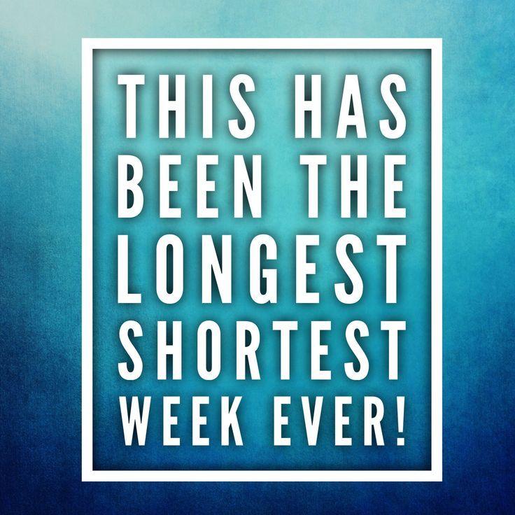 Longest Shortest Week Ever Teaching Humor Teacher Humor Ever Quote