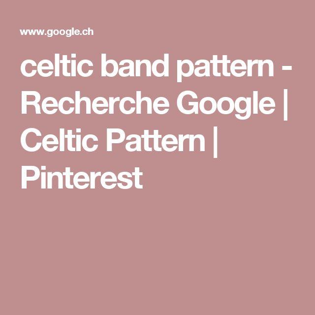 celtic band pattern - Recherche Google | Celtic Pattern | Pinterest