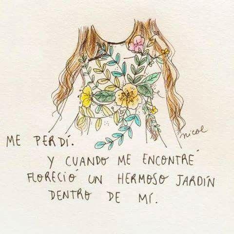 Cuando me encontré, florecí*...