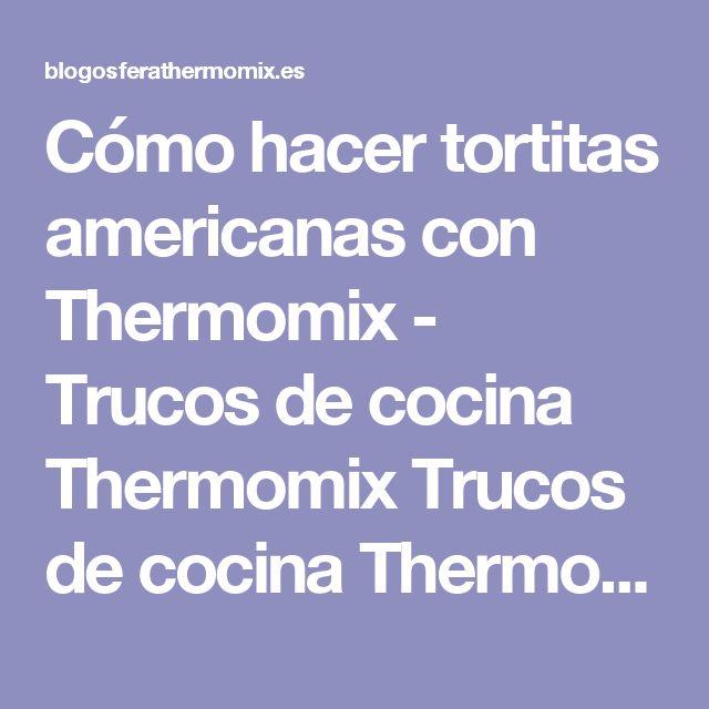 Cómo hacer tortitas americanas con Thermomix - Trucos de cocina Thermomix Trucos de cocina Thermomix