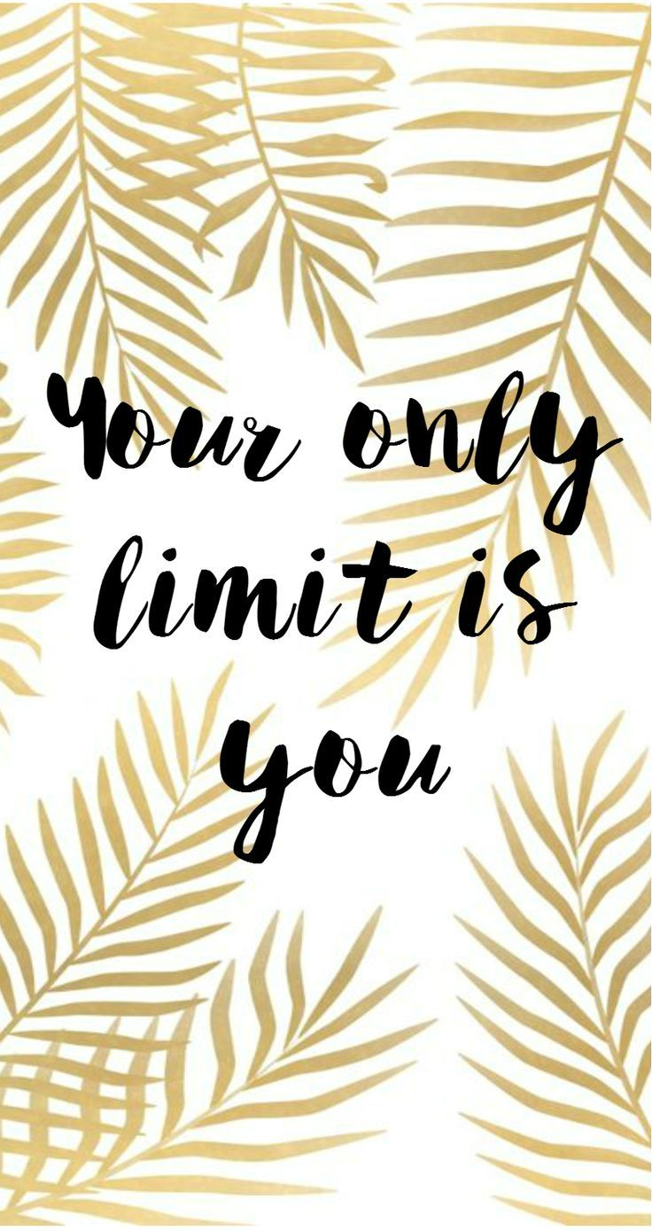 Yes You Can Your Only Limit Is You In 2019 Wallpaper