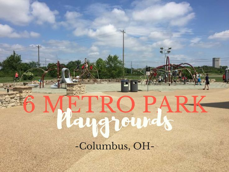 6 Playground to visit within the Columbus and Franklin County Metro Park system! - Columbus, Ohio