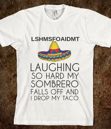 DROP MY TACO--This seems like a Spanish teacher MUST?