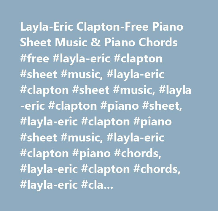 Layla-Eric Clapton-Free Piano Sheet Music & Piano Chords #free ...