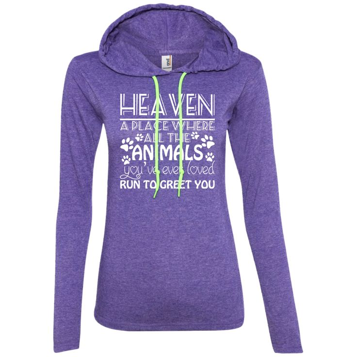 Heaven A Place Where All The Animals Youve Ever Loved Run To Greet You Ladies Tee Shirt Hoodies