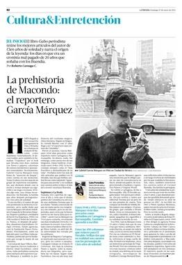 La prehistoria de Macondo: el reportero García Márquez. El libro Gabo periodista reúne los mejores artículos del autor de Cien años de soledad y narra el origen de la leyenda: los días en que era un cronista mal pagado de 20 años que soñaba con los Buendía | Culturaón | La Tercera Edición Impresa
