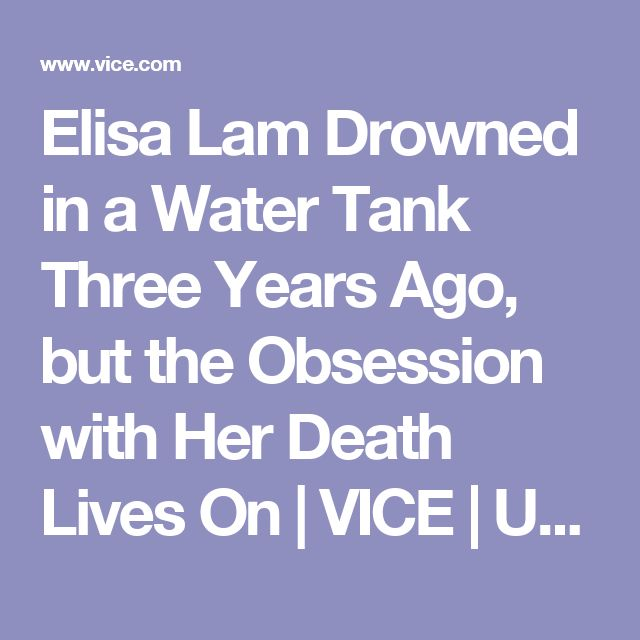 Elisa Lam Drowned in a Water Tank Three Years Ago, but the Obsession with Her Death Lives On | VICE | United States