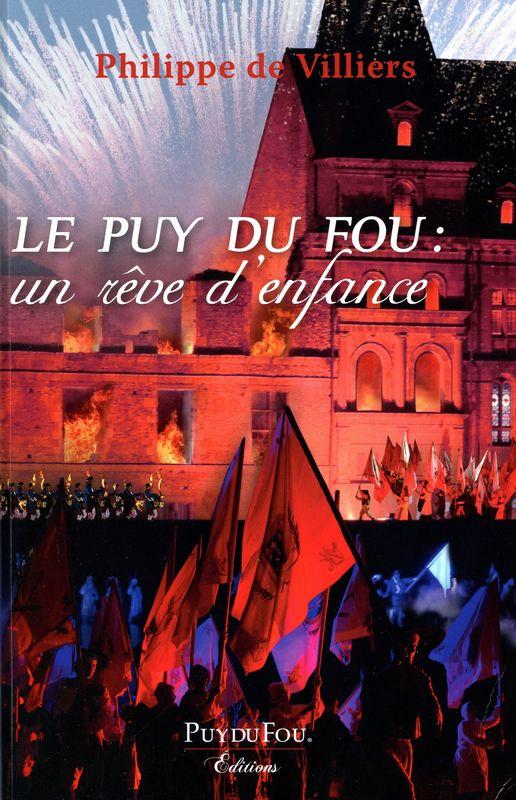 Le Puy du Fou (Un rêve d'enfance).