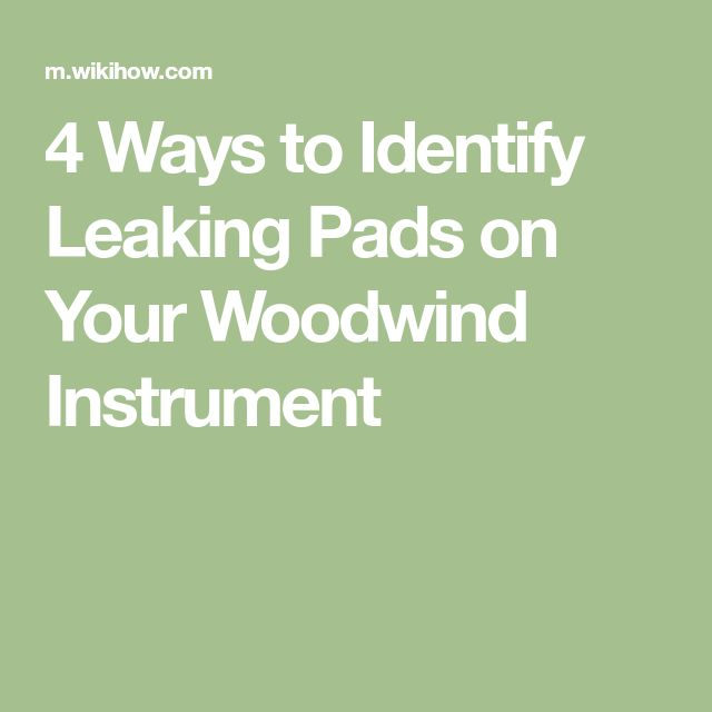 4 Ways to Identify Leaking Pads on Your Woodwind Instrument