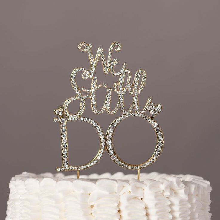 wedding renewal invitation ideas%0A We Still Do Anniversary Vow Renewal Cake Topper  Gold Rhinestone  Decoration GORGEOUS DECORATION This gorgeous cake topper adds an elegant  yet modern touch