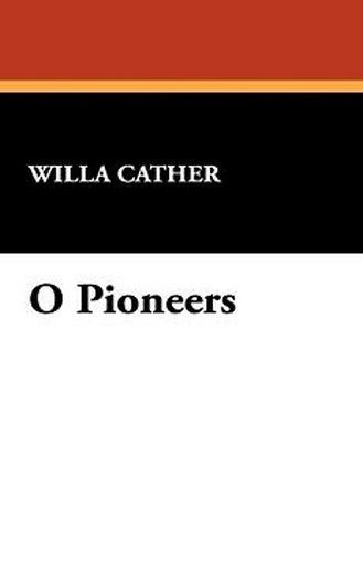 O Pioneers, by Willa Cather (Hardcover)