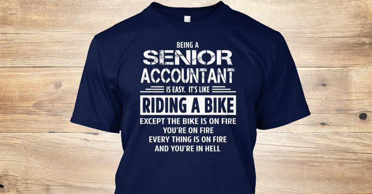 Being a(an) Senior Accountant is easy. It's like riding a bike. Except the bike is on fire and you're on fire and everything is on fire and you're in hell. If You Proud Your Job, This Shirt Makes A Great Gift For You And Your Family. Ugly Sweater Senior Accountant, Xmas Senior Accountant Shirts, Senior Accountant Xmas T Shirts, Senior Accountant Job Shirts, Senior Accountant Tees, Senior Accountant Hoodies, Senior Accountant Ugly Sweaters, Senior Accountant Long Sleeve, Senior Accountant…