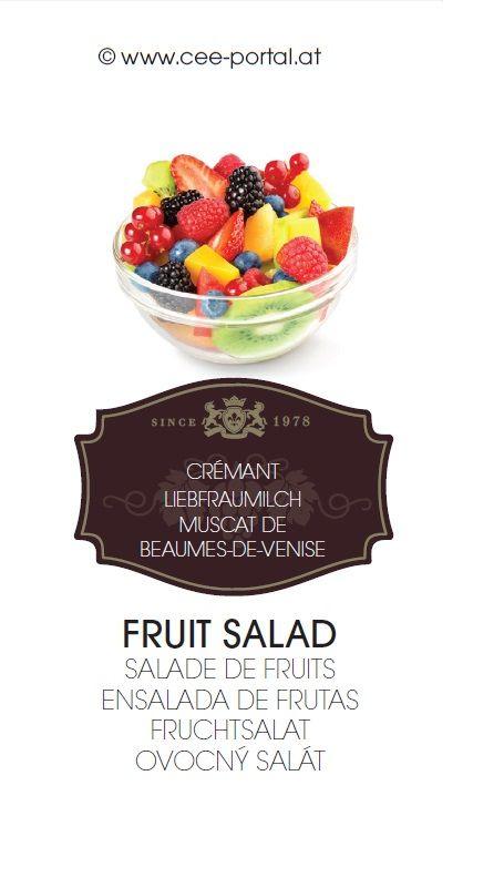 FRUIT SALAD SALADE DE FRUITS ENSALADA DE FRUTAS FRUCHTSALAT OVOCNÝ SALÁT CRÉMANT LIEBFRAUMILCH MUSCAT DE BEAUMES-DE-VENISE