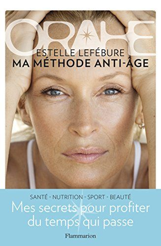 Orahe Ma Methode Anti Age [2081375168] les livres Estelle Lefebure