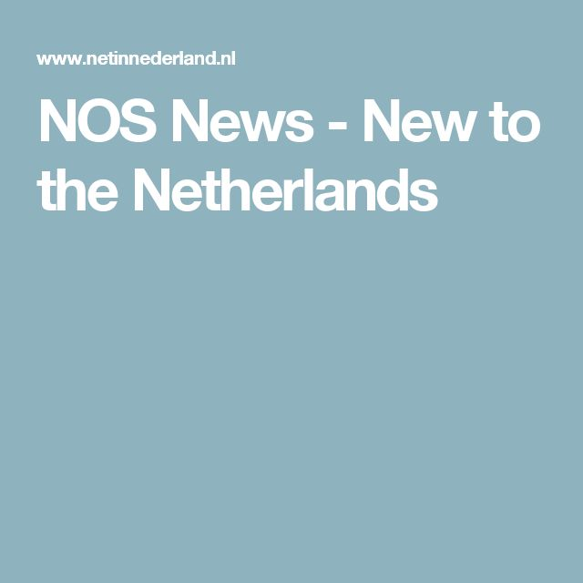 NOS News - New to the Netherlands